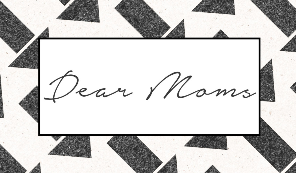 Dear Moms - Wit & Wander