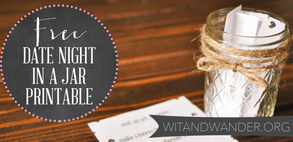 DIY Date Night Jar + Free Printable - Wit & Wander