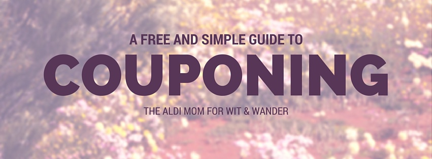 Guide to Couponing from Wit & Wander and The Aldi Mom