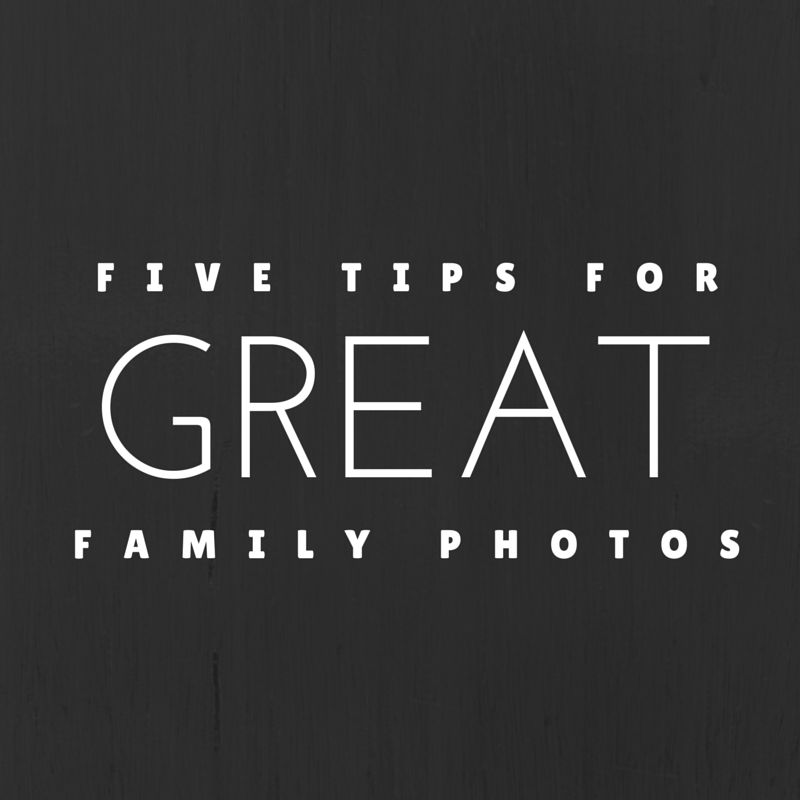 Five Tips for Great Family Photos - Wit & Wander