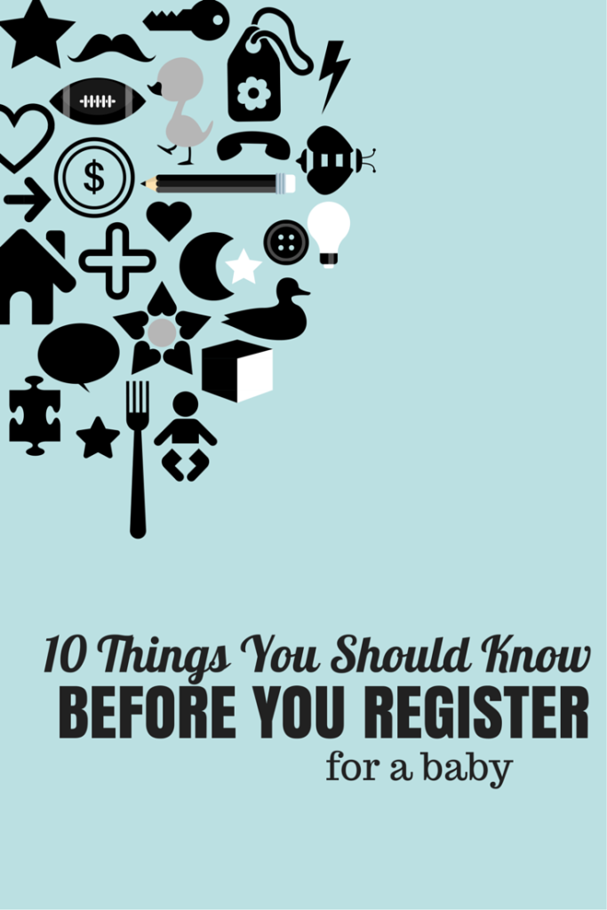 10 Things You Should Know Before You Register for a Baby