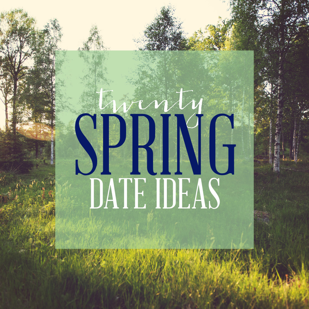 20 Spring Date Ideas from Wit & Wander