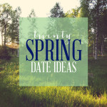 20 Spring Date Ideas