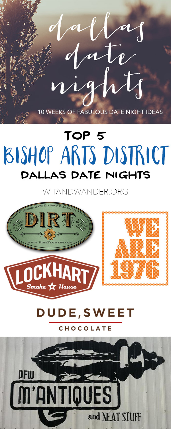 Bishop Arts - Dallas Date Nights - Wit & Wander Pinterest