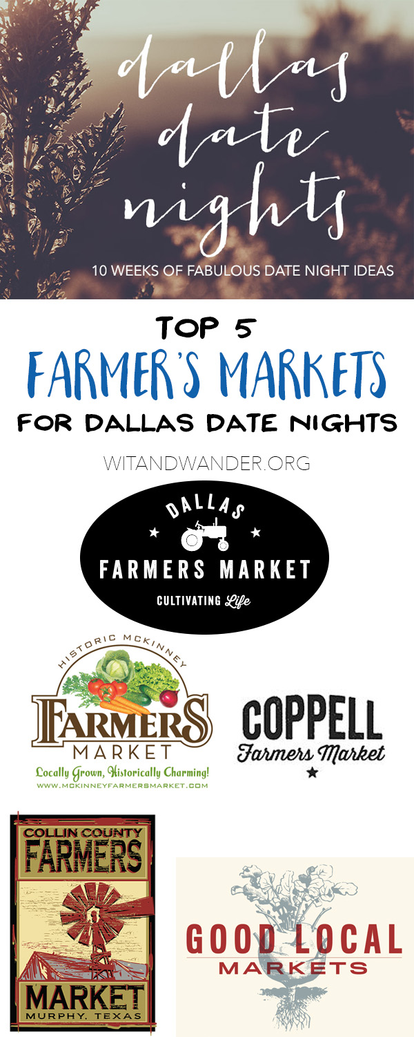 Farmer's Markets - Dallas Date Nights - Wit & Wander Pinterest