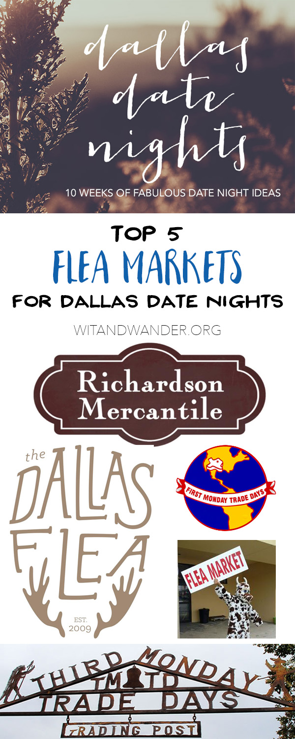 Flea Market - Dallas Date Nights - Wit & Wander Pinterest
