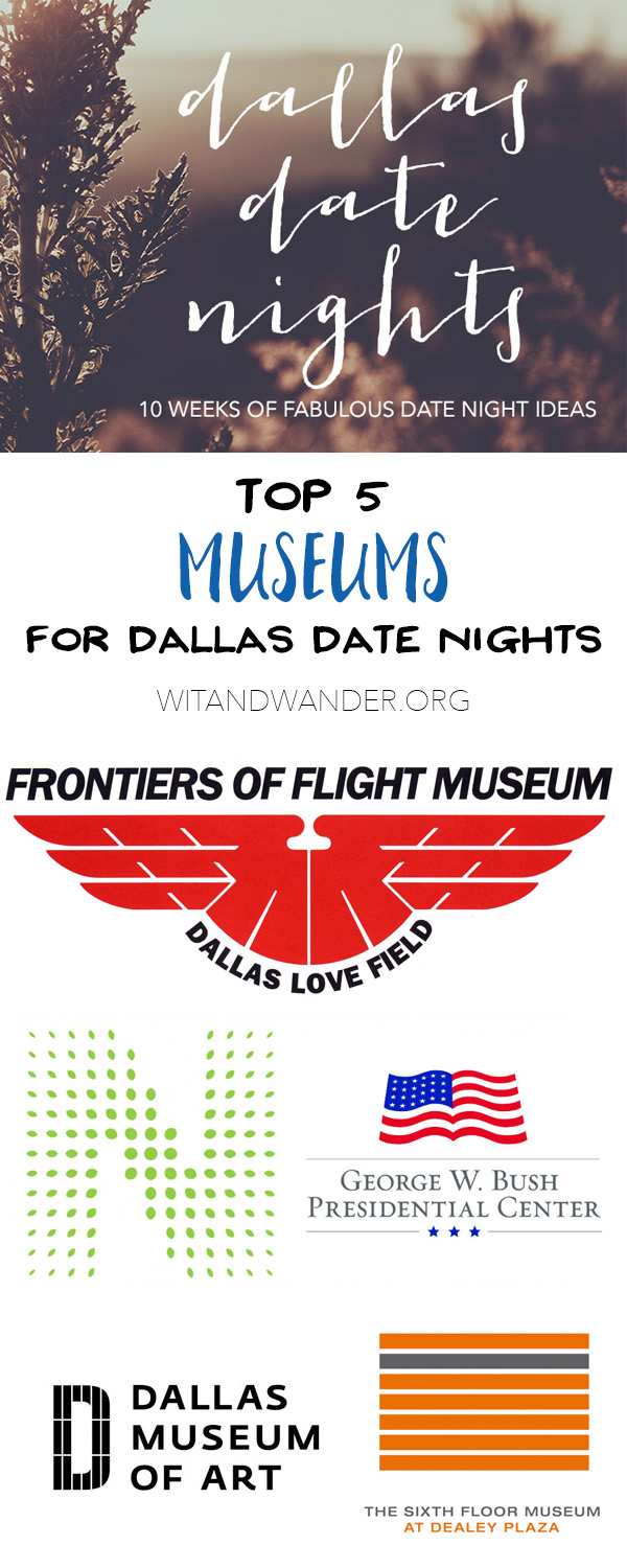 Museums - Dallas Date Nights - Wit & Wander Pinterest