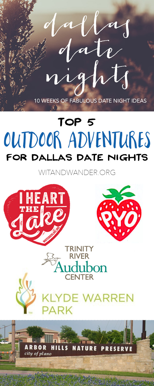 Outdoor Adventures - Dallas Date Nights - Wit & Wander Pinterest