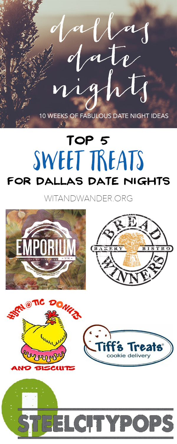 Sweet Treats - Dallas Date Nights - Wit & Wander Pinterest