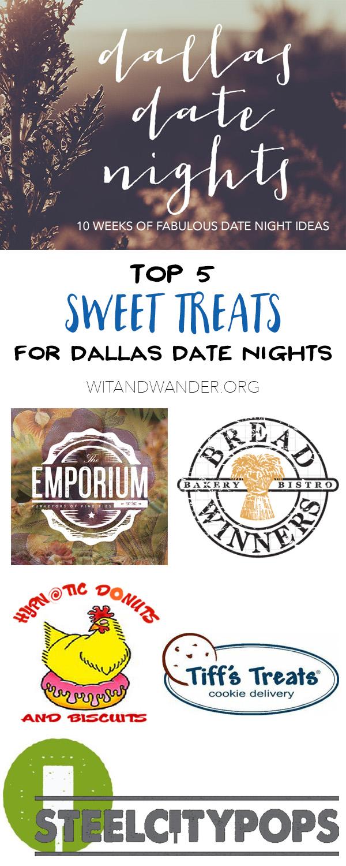 Sweet Treats - Dallas Date Nights - Wit & Wander Pinterest