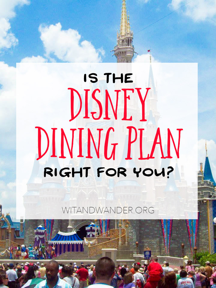 Is the Disney Dining Plan Right for You? | Countdown to Walt Disney World | Wit & Wander