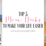5 Mom Hacks to Make Your Life Easier