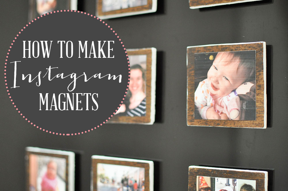 DIY Instagram Magnets - Wit & Wander