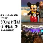 5 Things I Learned at Disney Social Media Moms Celebration (For Bloggers!)
