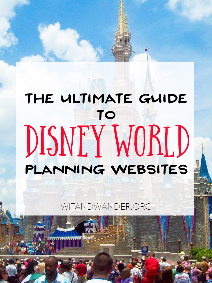 The Ultimate Guide to DIsney World Planning Websites |Countdown to Walt Disney World | Wit & Wander