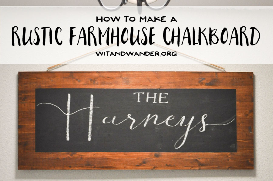 DIY Rustic Farmhouse Chalkboard Our Handcrafted Life