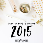Top 10 Posts of 2015 - Wit & Wander