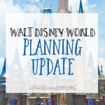 Walt Disney World Countdown: 10 Month Planning Update
