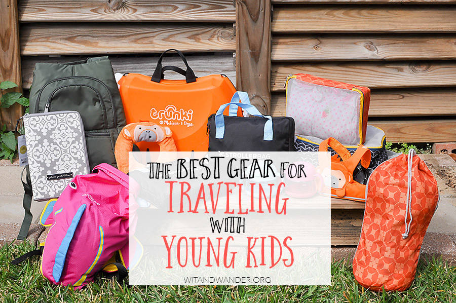 Top Travel Gear for Kids | Wit & Wander