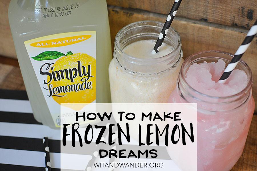 Simple Summer Recipe - Frozen Lemon Dreams | Wit & Wander