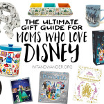 The Ultimate Gift Guide for Moms who Love Disney - Wit & Wander