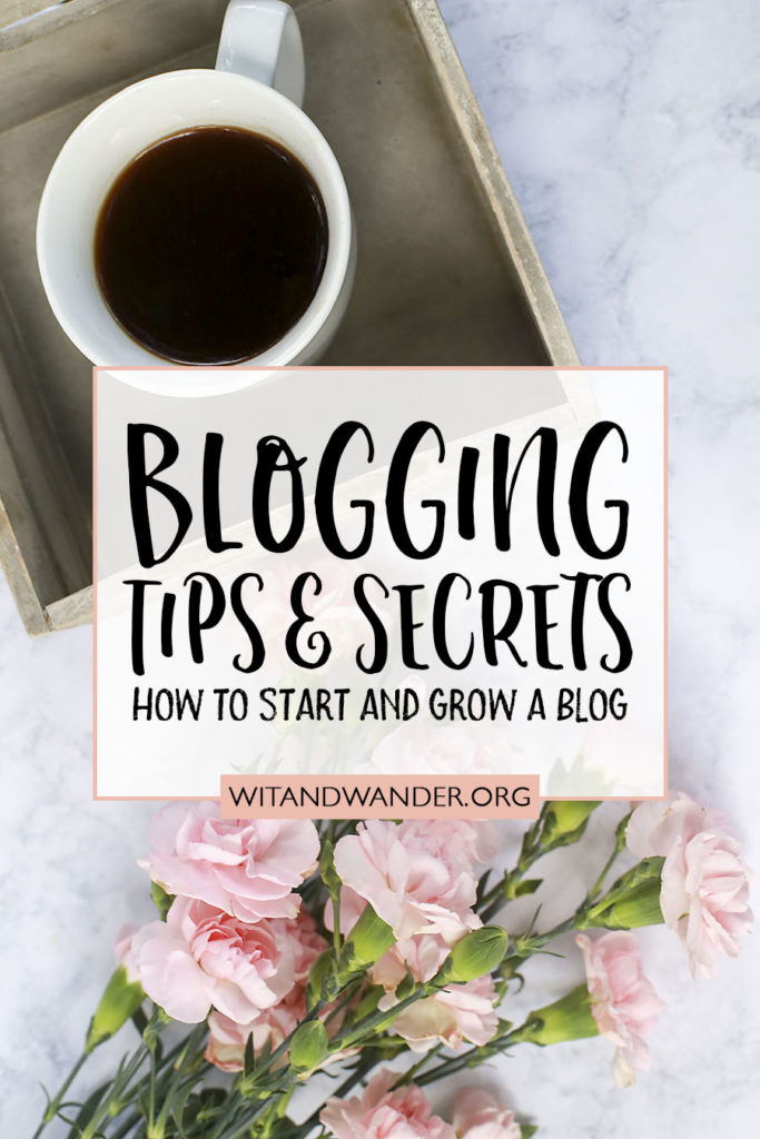 Blogging Tips and Secrets - Wit & Wander
