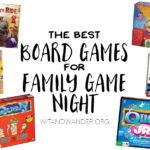 The Best Board Games for Family Game Night - Wit & Wander