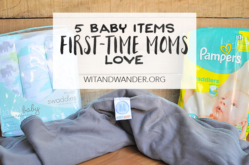 5 Baby Items First-Time Moms Love - Wit & Wander