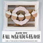 DIY Fall Rustic-Glam Frame and Simple Wreath