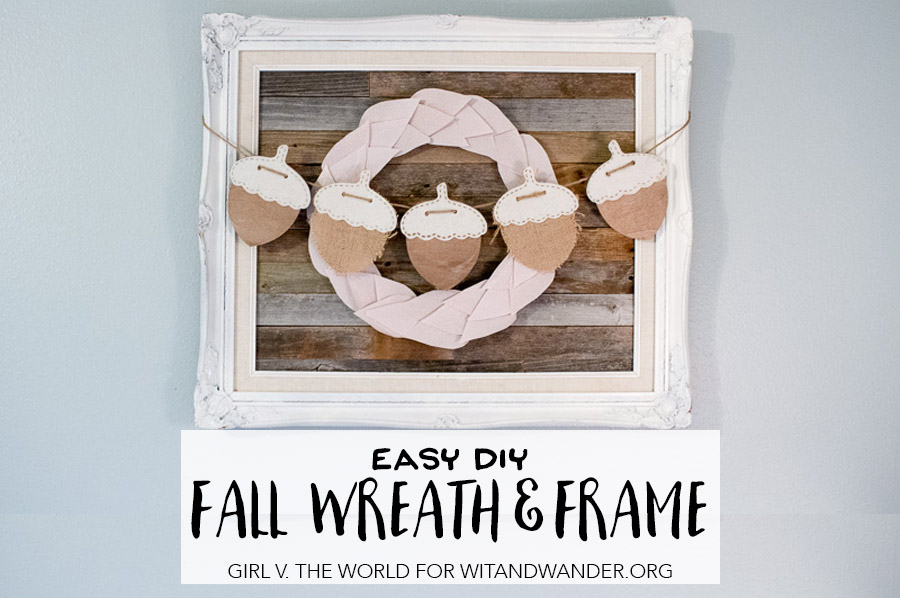 DIY Fall Wreath and Frame Home Decor | Girl v the World for Wit & Wander