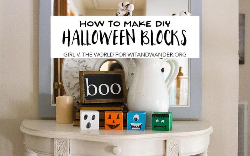How to Make DIY Halloween Blocks - Cheyenne Bell for Wit & Wander