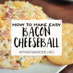 Easy Bacon Cheeseball Recipe