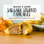 Quick and Easy Sausage Stuffed Pancakes Recipe - Momnoms for Wit & Wander