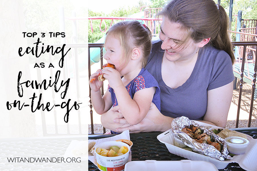 Top 3 Tips for Eating as a Family On-the-Go - Wit & Wander