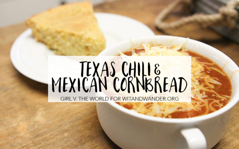 Texas Chili and Mexican Cornbread Recipe - Wit & Wander