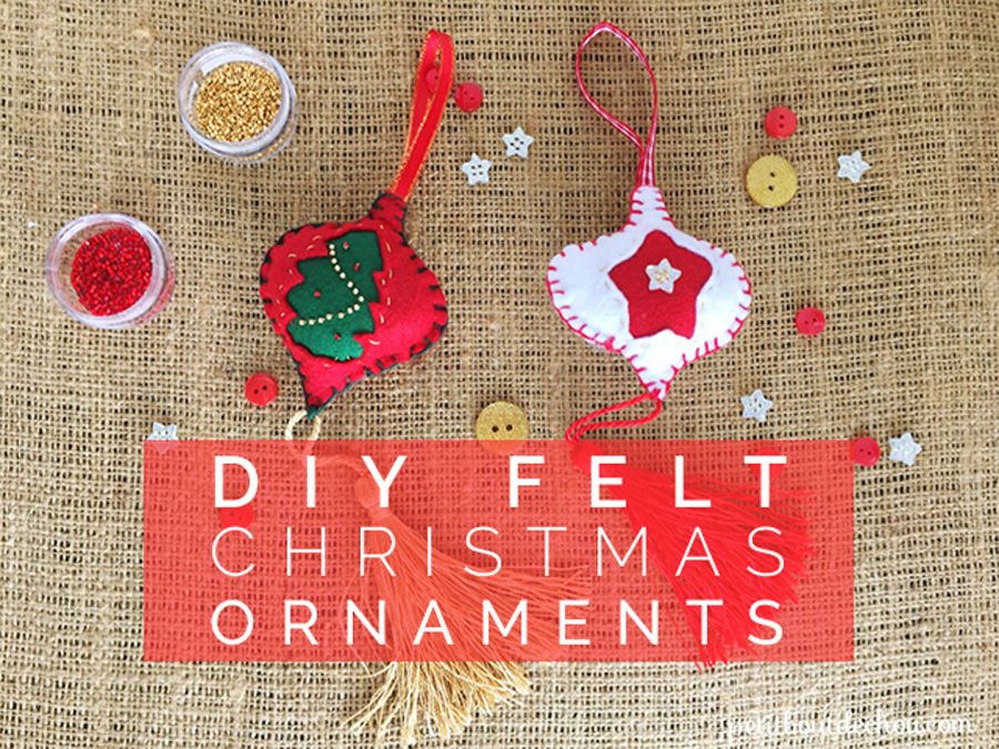 Diy Prepare Felt Christmas Ornaments With Your Kids Our