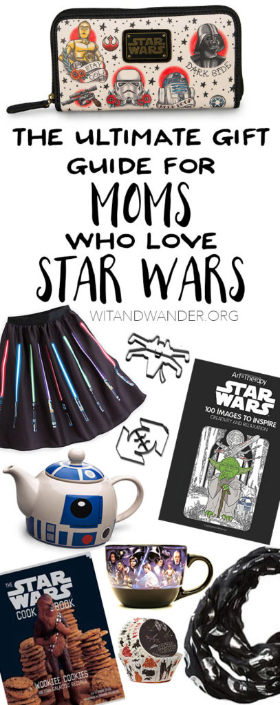 The Ultimate Gift Guide for Moms Who Love Star Wars - Wit & Wander Pinterest