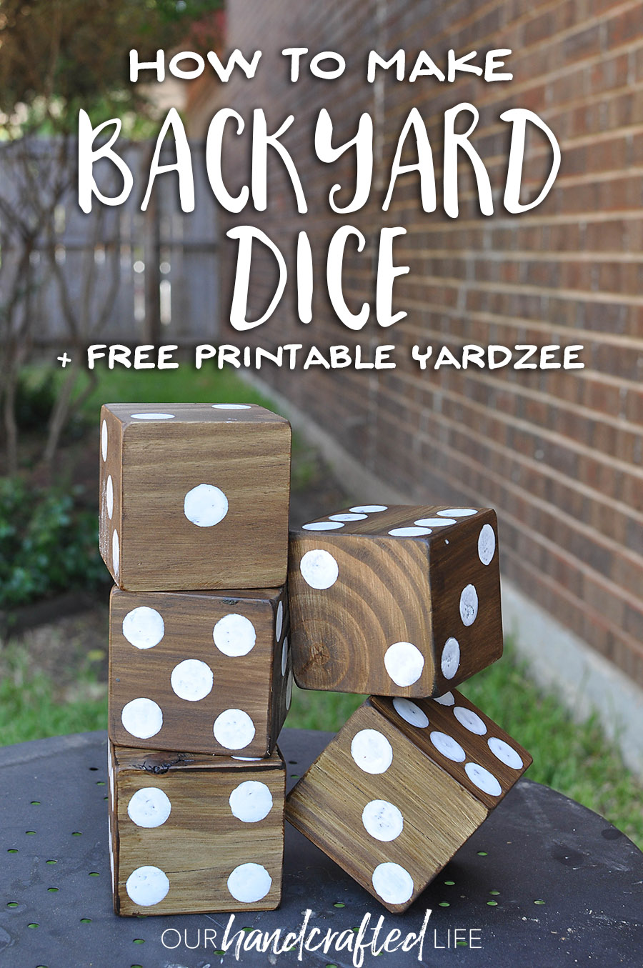 How to Make DIY Giant Yard Dice + Free Printable Yardzee - Our Handcrafted Life
