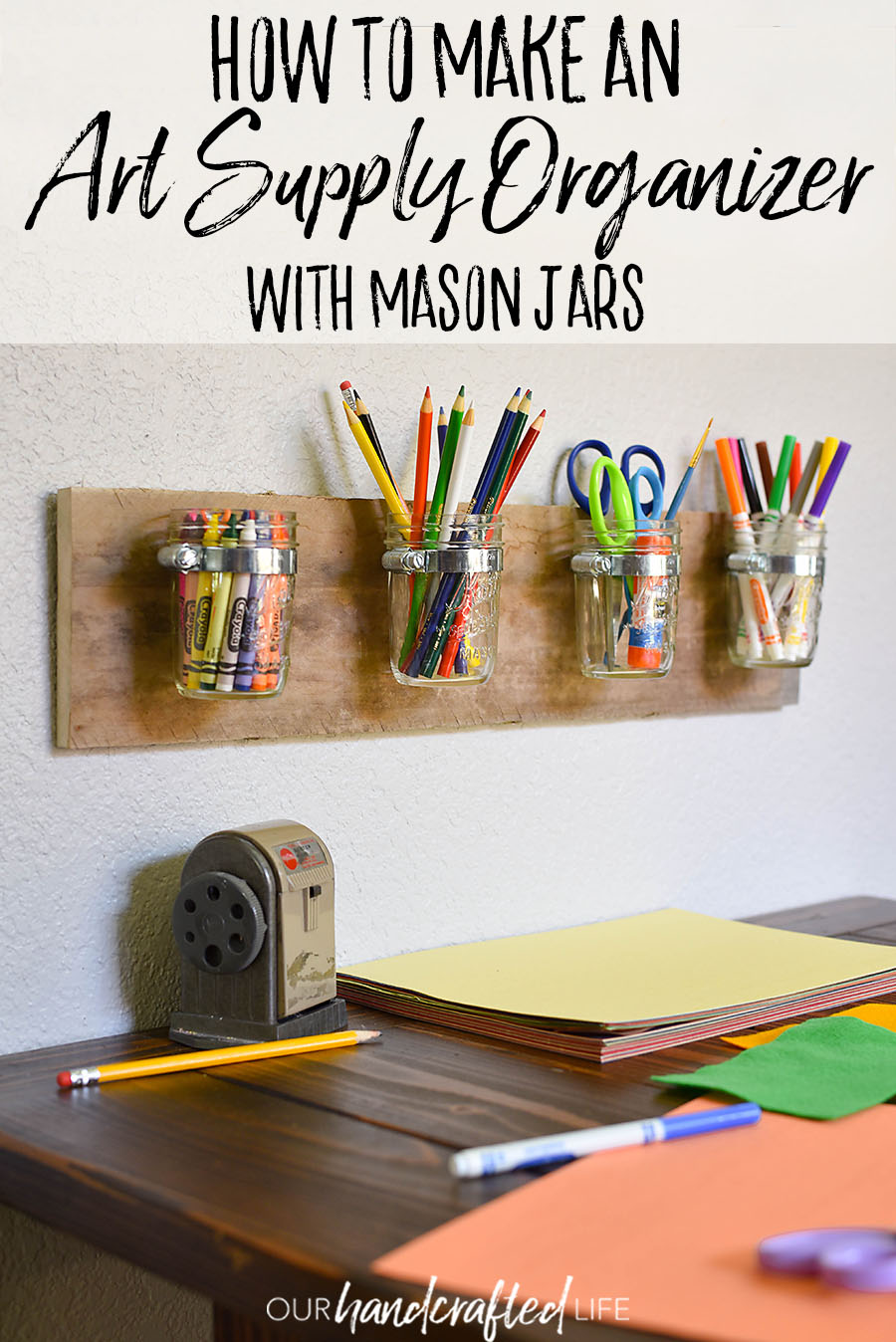 Diy Mason Jar Art Supply Organizer For Kids Our Handcrafted Life