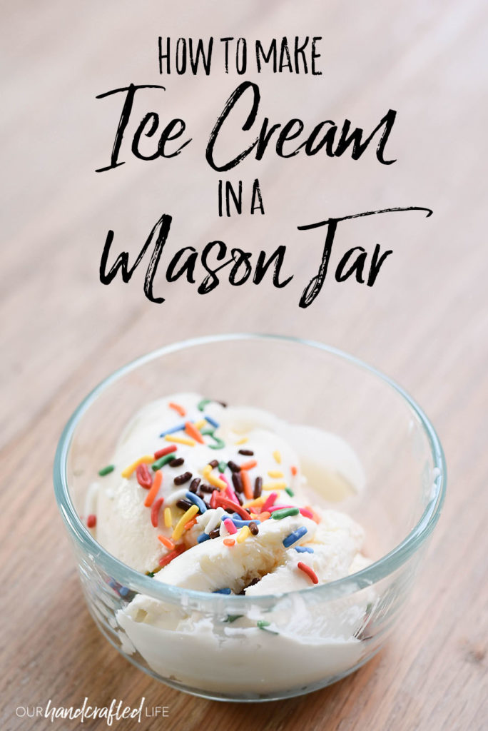 How to Make Ice Cream in a Mason Jar - Our Handcrafted Life