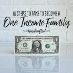 10 Steps to Take to Become a One Income Family