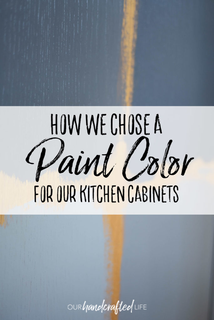Choosing a Kitchen Cabinet Paint Color - Our Handcrafted Life