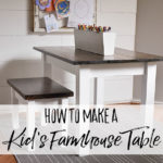 How to Make a DIY Farmhouse Kid's Table