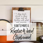 DIY Rustic Wood Clipboards