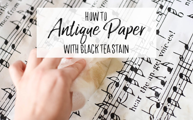 How to Antique Paper with Tea Stain