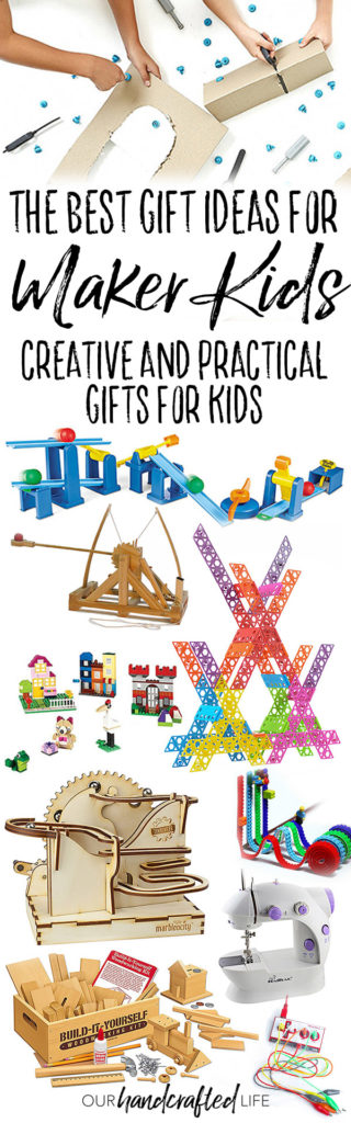 The Best Gift Ideas for Maker Kids - Creative and Practical Gifts - Our Handcrafted Life