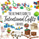 The Ultimate Guide to Intentional Gifts for Kids