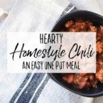 Rustic Hearty Homemade One Pot Chili | Our Handcrafted Life