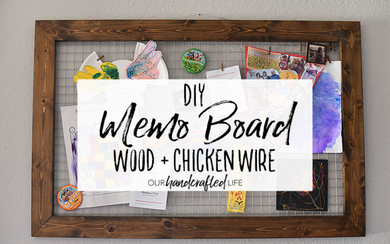 DIY Chicken Wire Memo Board - Our Handcrafted Life