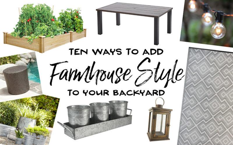 10 Ways to Add Farmhouse Decor to Your Backyard